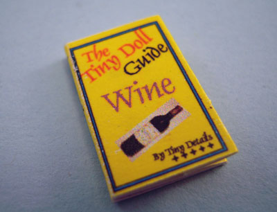 """1"""" Scale Artisan Miniatures Hand Crafted Printed Book """"A Tiny Guide To Wine"""""""
