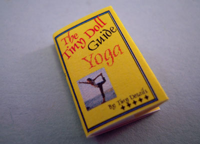 "1"" Scale Artisan Miniatures Hand Crafted Printed Book ""A Tiny Guide To Yoga"""
