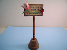 "1"" Scale Miniature Hand Crafted Loretta Kasza Garden Sign"